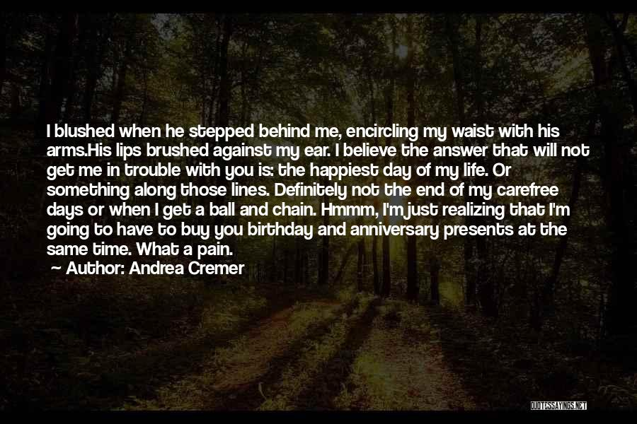 Happiest Day Of My Life Quotes By Andrea Cremer