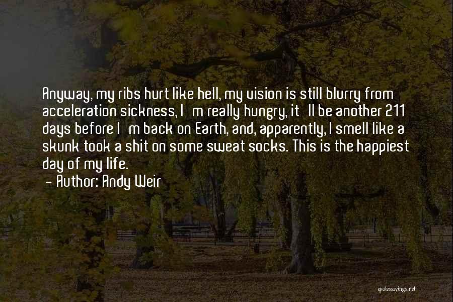 Happiest Day Of My Life Quotes By Andy Weir