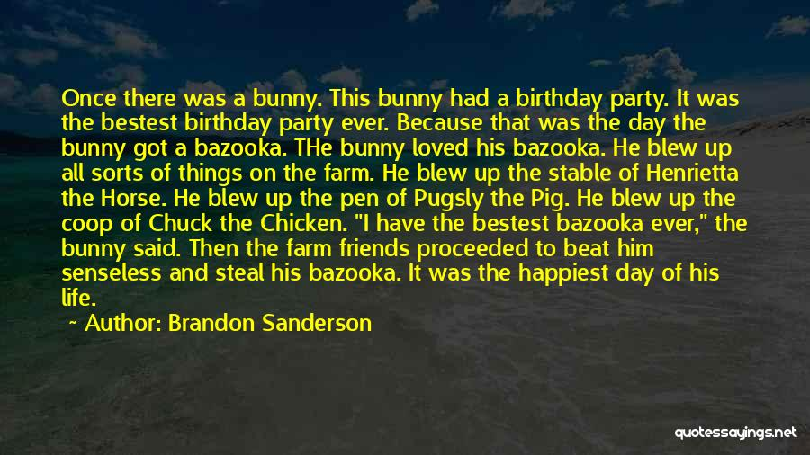 Happiest Day Of My Life Quotes By Brandon Sanderson