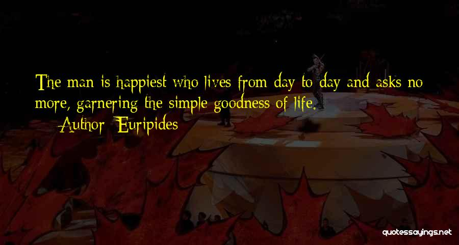 Happiest Day Of My Life Quotes By Euripides