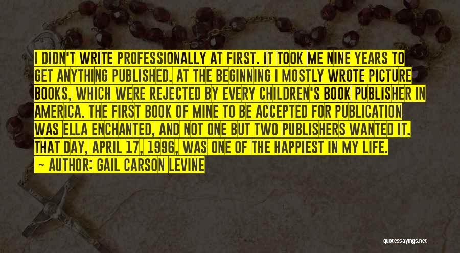 Happiest Day Of My Life Quotes By Gail Carson Levine