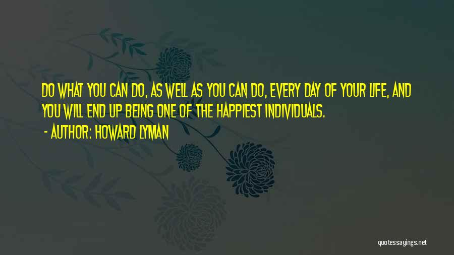 Happiest Day Of My Life Quotes By Howard Lyman