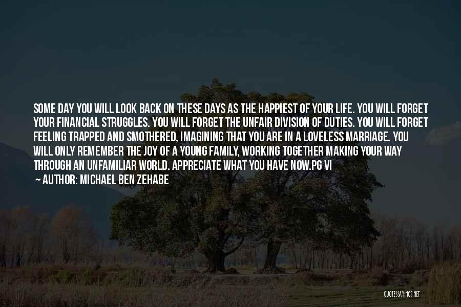 Happiest Day Of My Life Quotes By Michael Ben Zehabe