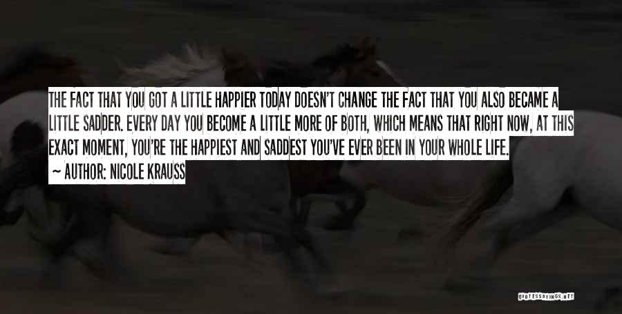 Happiest Day Of My Life Quotes By Nicole Krauss