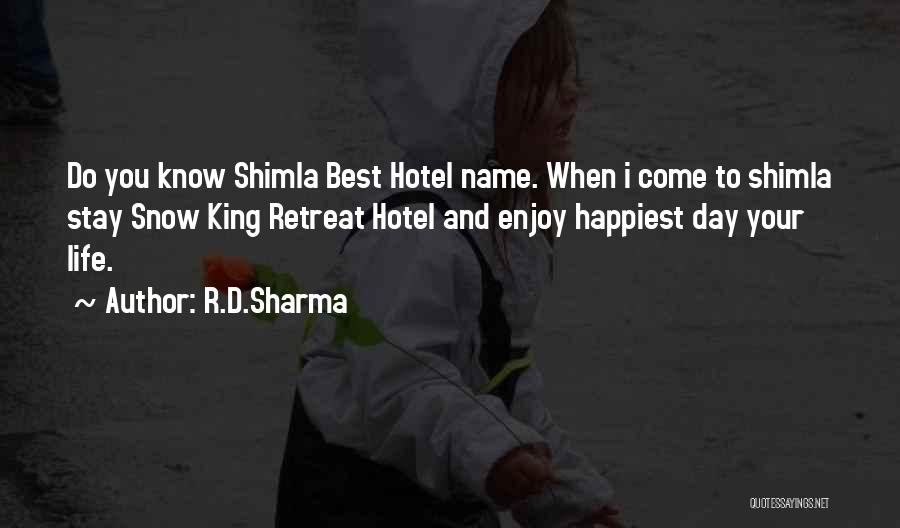 Happiest Day Of My Life Quotes By R.D.Sharma