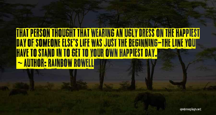 Happiest Day Of My Life Quotes By Rainbow Rowell