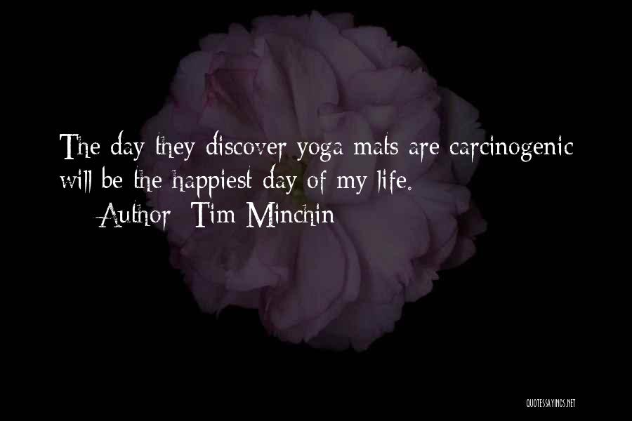 Happiest Day Of My Life Quotes By Tim Minchin