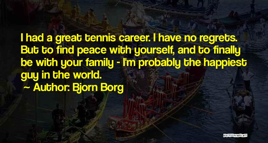 Happiest Guy In The World Quotes By Bjorn Borg