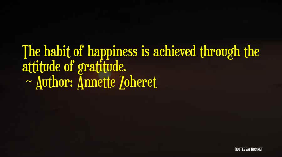 Happiness Achieved Quotes By Annette Zoheret