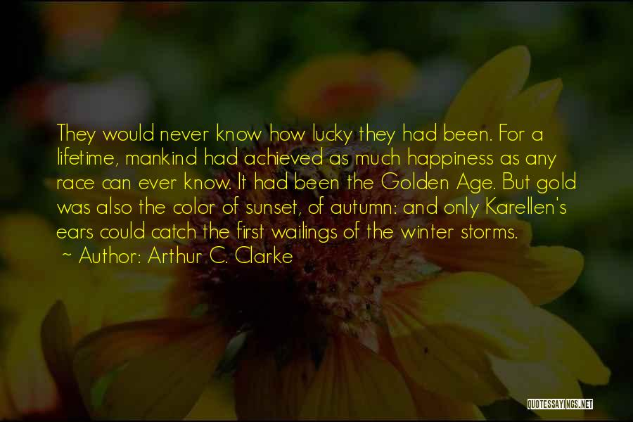 Happiness Achieved Quotes By Arthur C. Clarke
