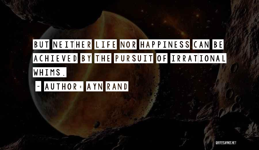 Happiness Achieved Quotes By Ayn Rand