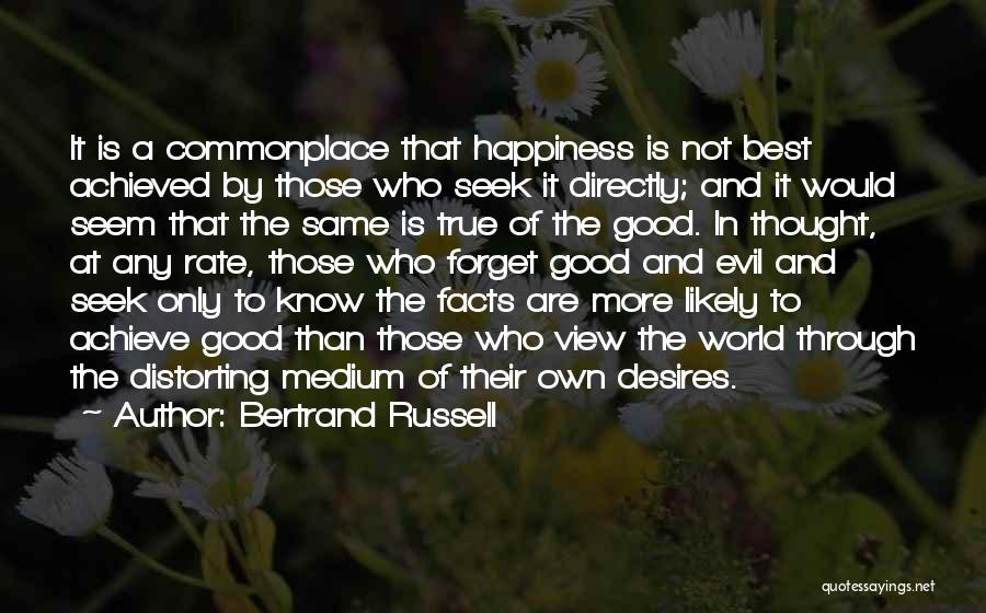 Happiness Achieved Quotes By Bertrand Russell
