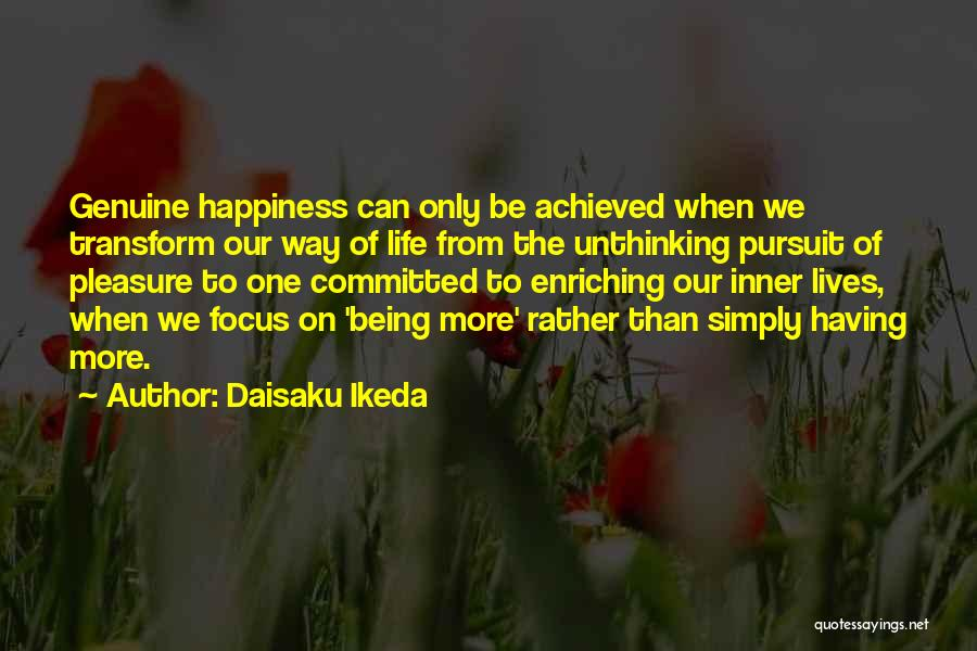 Happiness Achieved Quotes By Daisaku Ikeda