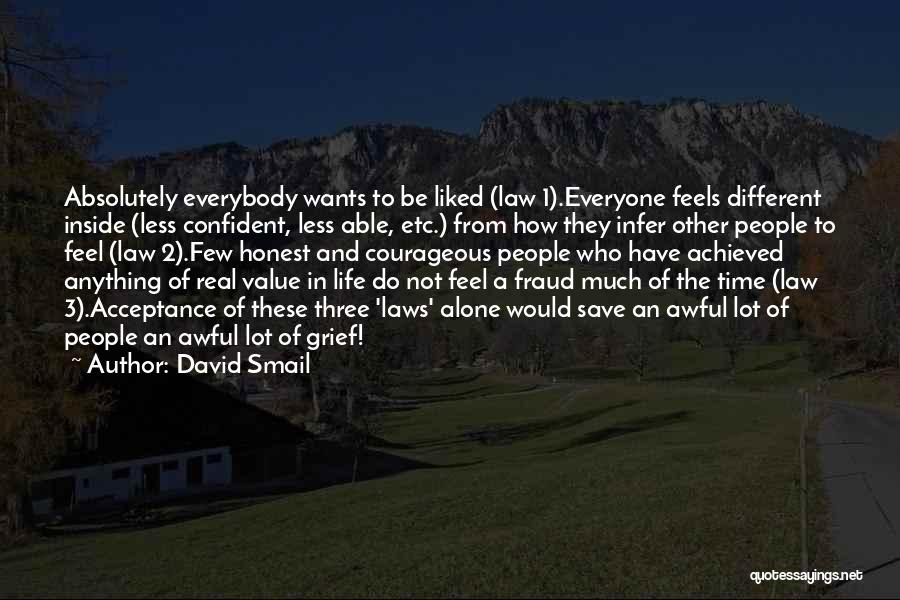 Happiness Achieved Quotes By David Smail