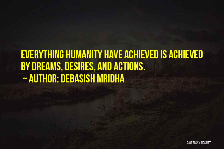 Happiness Achieved Quotes By Debasish Mridha