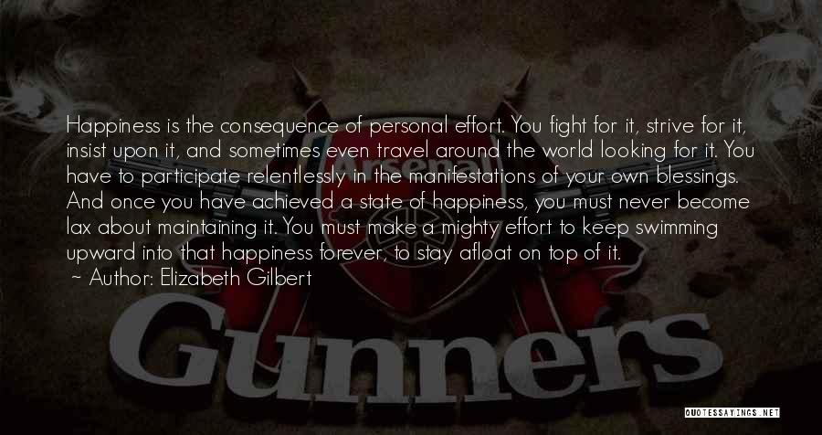 Happiness Achieved Quotes By Elizabeth Gilbert