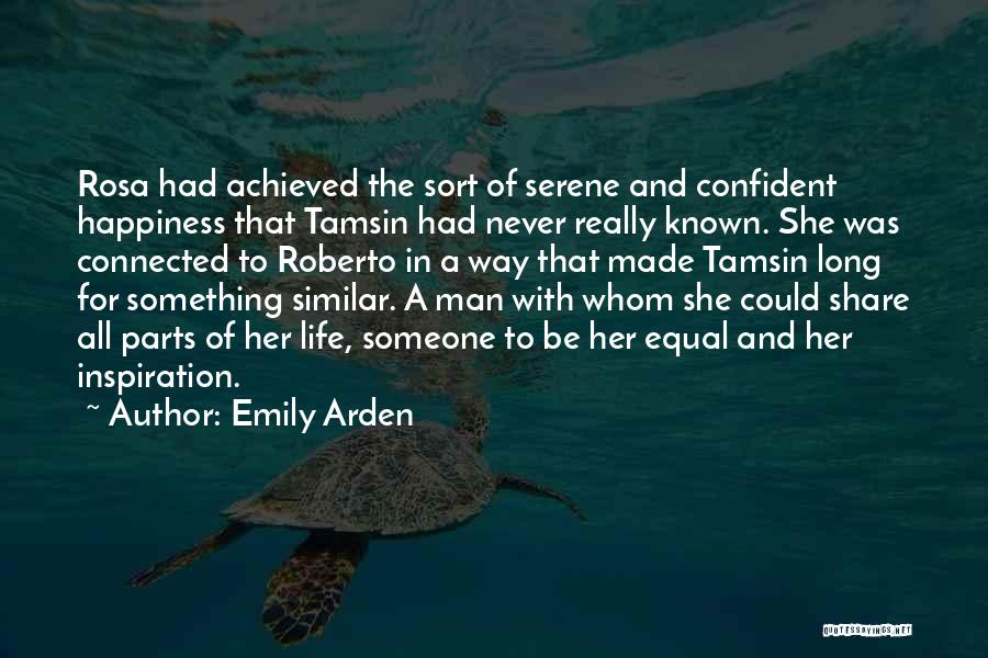 Happiness Achieved Quotes By Emily Arden