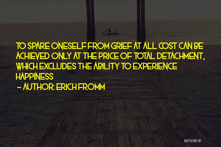 Happiness Achieved Quotes By Erich Fromm