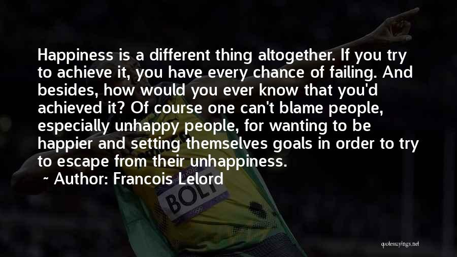 Happiness Achieved Quotes By Francois Lelord