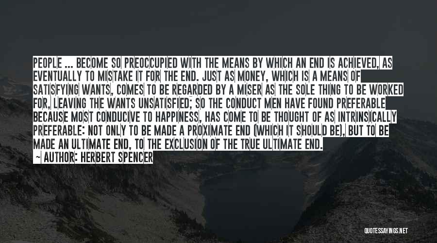 Happiness Achieved Quotes By Herbert Spencer