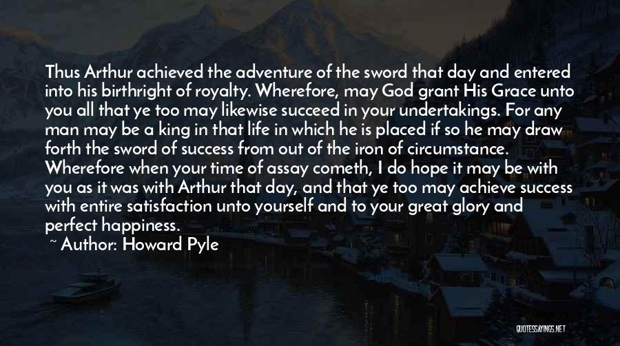 Happiness Achieved Quotes By Howard Pyle
