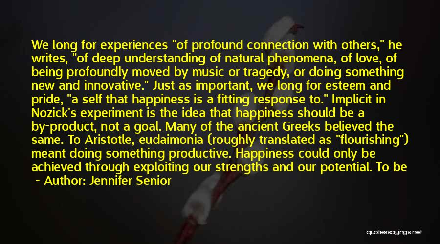 Happiness Achieved Quotes By Jennifer Senior