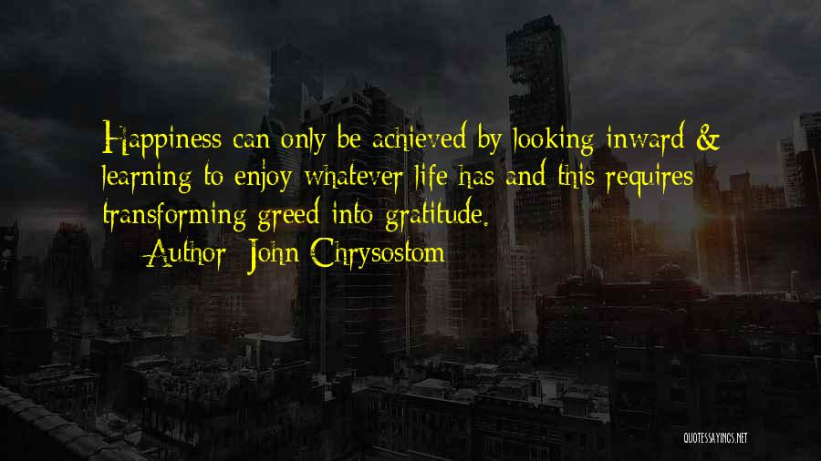 Happiness Achieved Quotes By John Chrysostom