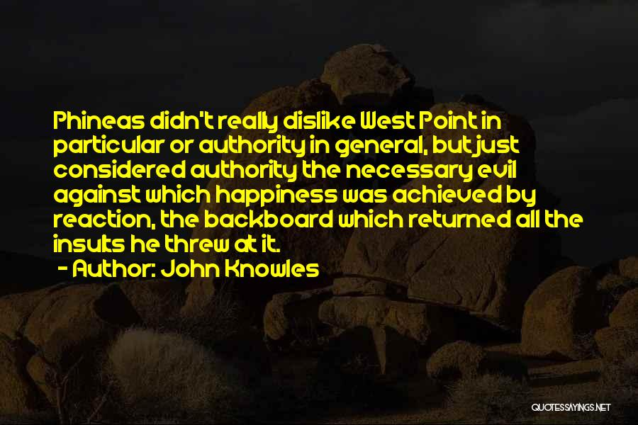 Happiness Achieved Quotes By John Knowles