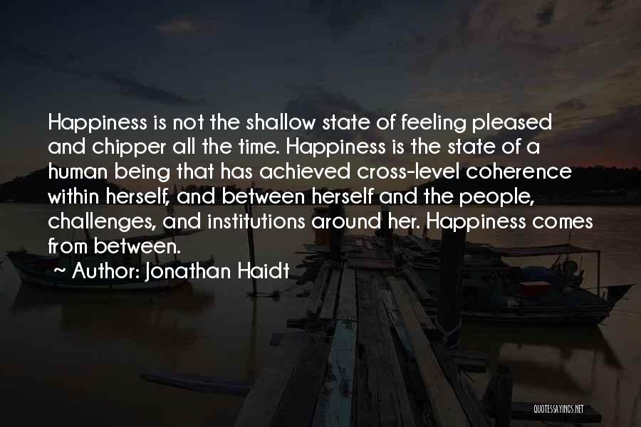Happiness Achieved Quotes By Jonathan Haidt