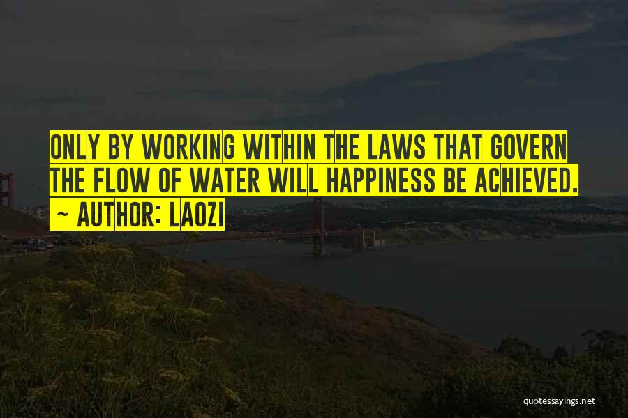 Happiness Achieved Quotes By Laozi
