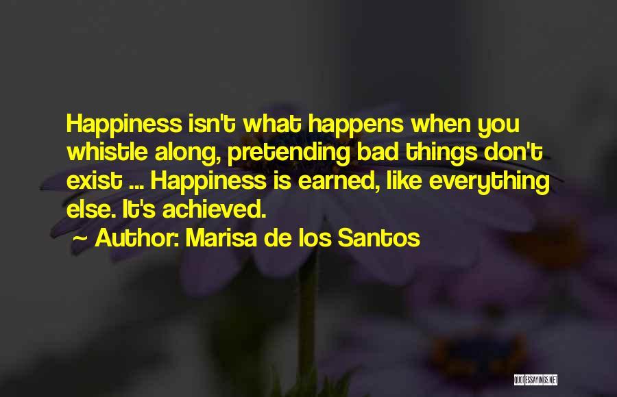 Happiness Achieved Quotes By Marisa De Los Santos