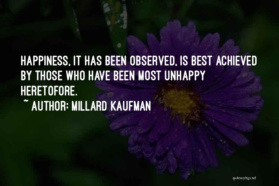Happiness Achieved Quotes By Millard Kaufman