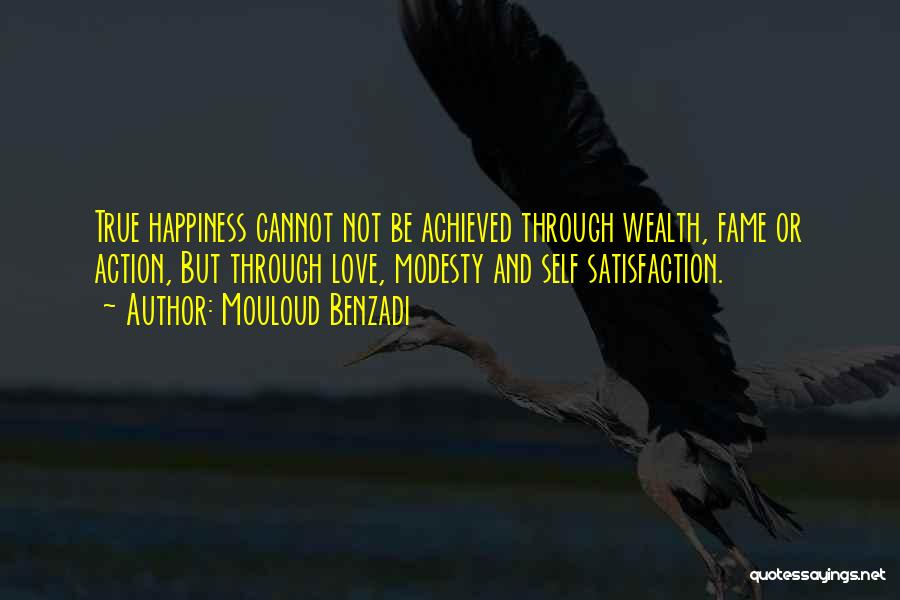 Happiness Achieved Quotes By Mouloud Benzadi