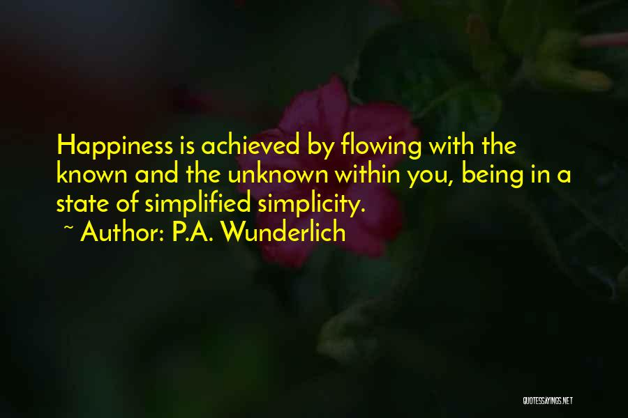 Happiness Achieved Quotes By P.A. Wunderlich