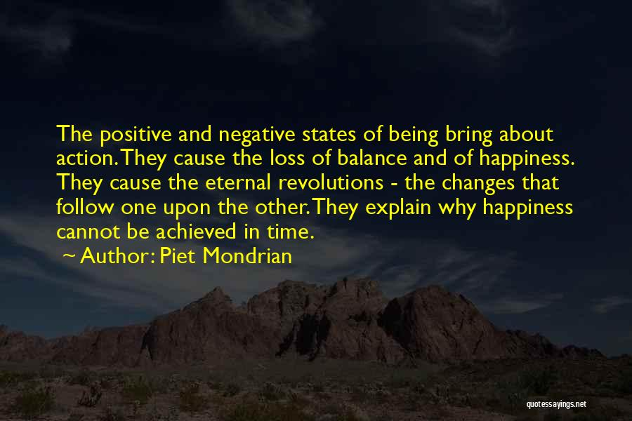 Happiness Achieved Quotes By Piet Mondrian