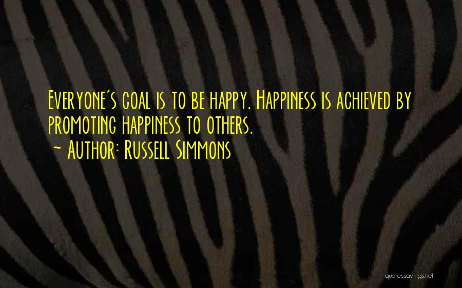 Happiness Achieved Quotes By Russell Simmons