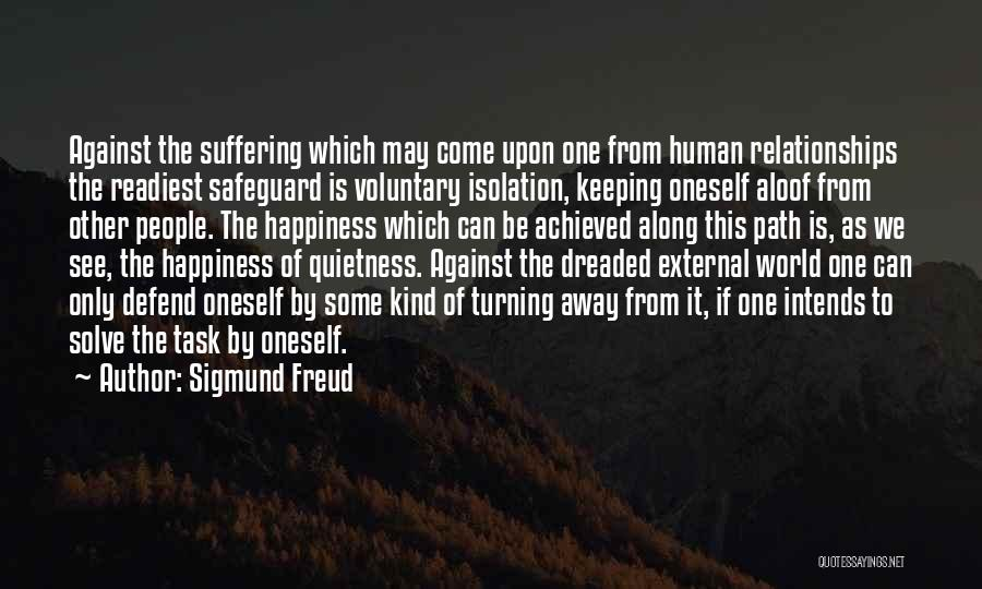 Happiness Achieved Quotes By Sigmund Freud
