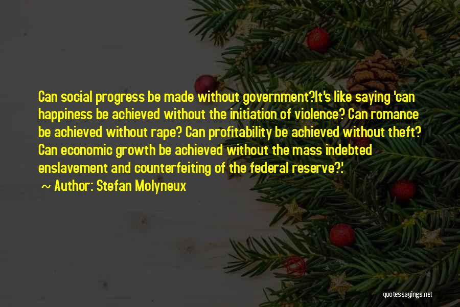 Happiness Achieved Quotes By Stefan Molyneux