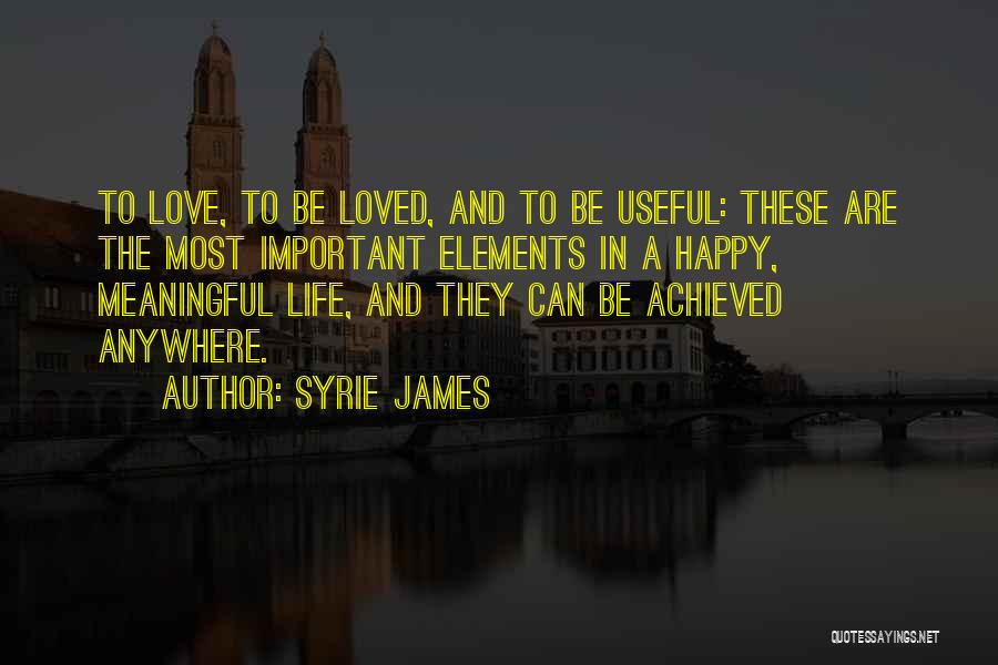 Happiness Achieved Quotes By Syrie James