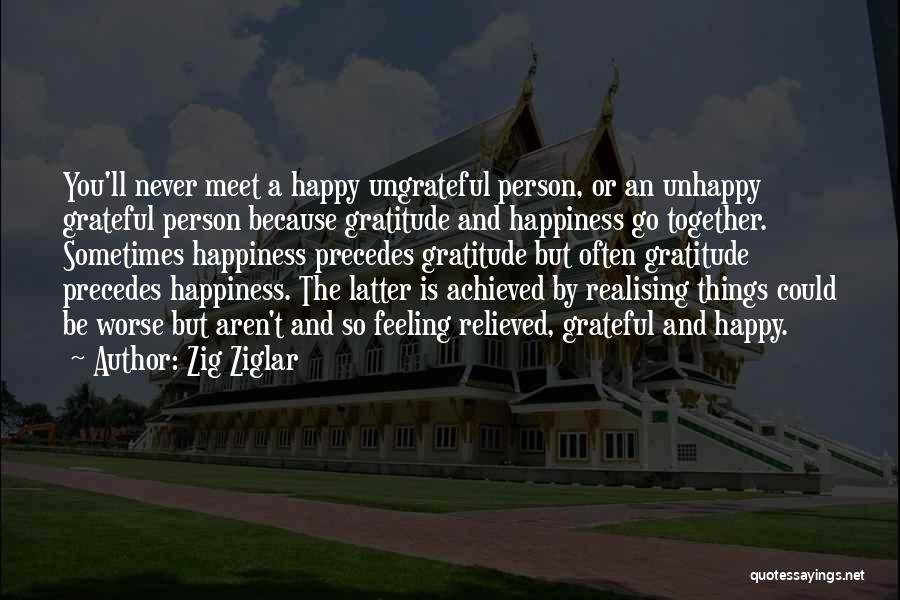 Happiness Achieved Quotes By Zig Ziglar