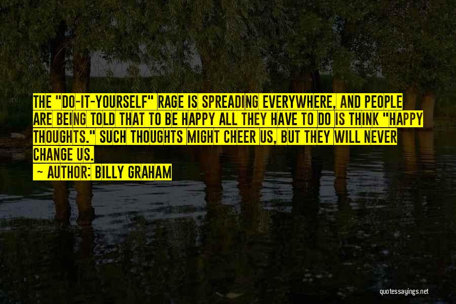 Happiness And Being Yourself Quotes By Billy Graham