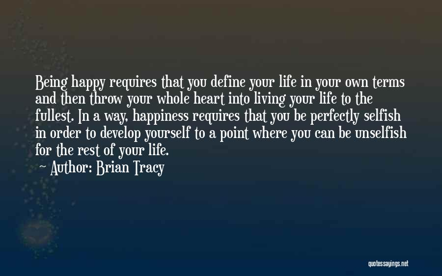Happiness And Being Yourself Quotes By Brian Tracy