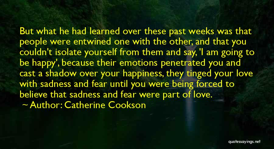 Happiness And Being Yourself Quotes By Catherine Cookson