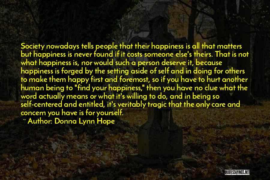 Happiness And Being Yourself Quotes By Donna Lynn Hope