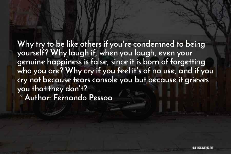 Happiness And Being Yourself Quotes By Fernando Pessoa