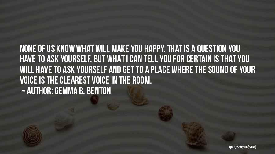 Happiness And Being Yourself Quotes By Gemma B. Benton