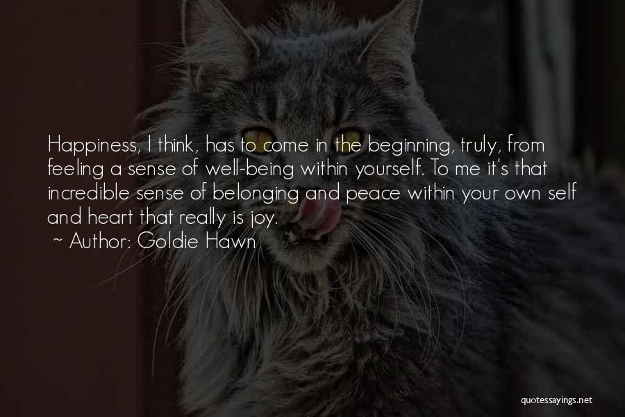 Happiness And Being Yourself Quotes By Goldie Hawn