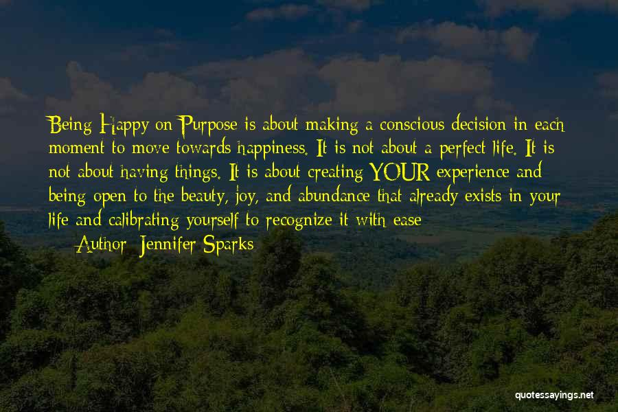 Happiness And Being Yourself Quotes By Jennifer Sparks