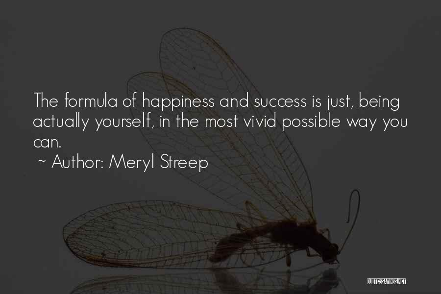 Happiness And Being Yourself Quotes By Meryl Streep