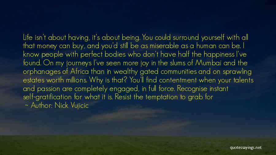 Happiness And Being Yourself Quotes By Nick Vujicic